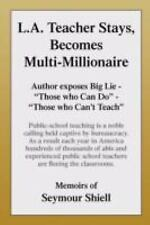 L. A. Teacher Stays, Becomes Multi-Millionaire : Author Exposes Big Lie -...