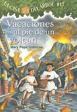 Casa del Arbol: Vacaciones Al Pie de un Volcan 13 by Mary Pope Osborne (2007,...