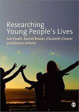 Researching Young People's Lives by Heath, Sue, Brooks, Rachel, Cleaver, Elizab