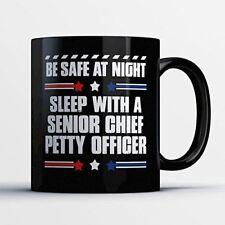 Senior Chief Petty Officer Coffee Mug – Be Safe At Night Sleep With A Senior Chi