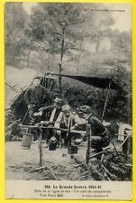 cpa GUERRE WW1 1915 Soldats Gamelles COIN de CAMPEMENT près de la LIGNE de FEU