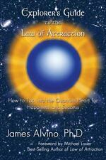 Explorer's Guide To The Law Of Attraction: How To Tap Into The Quantum-Heart ...
