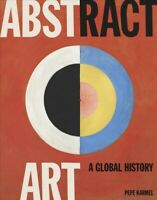 Abstract Art : A Global History, Hardcover by Karmel, Pepe, Like New Used, Fr...