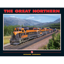 NEW BOOK GN THE GREAT NORTHERN RICHARD YAREMKO WHITE RIVER PRODUCTIONS