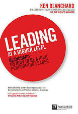 Leading at a Higher Level: Blanchard on how to be a high performing leader by K…