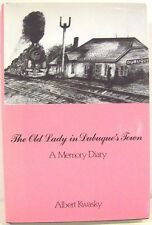 ( Iowa) The Old Lady in Dubuque's Town: A Memory Diary  1991   Signed Copy
