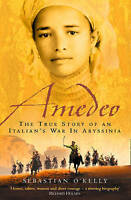 Amedeo: The True Story of an Italian's War in Abyssinia by Sebastian O'Kelly