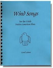 Songbook for the 6 Hole Flute Native American  Flute - WIND SONGS Song Book