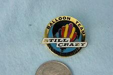 HOT AIR BALLOON PIN BALLOON TEAM STILL CRAZY ALBUQUERQUE