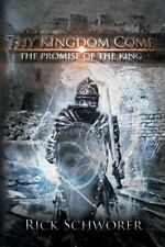 Thy Kingdom Come: The Promise of the King (Paperback or Softback)