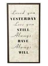 Gorgeous Vintage Style Wooden Wall Sign ~ Loved you yesterday ~ love you still