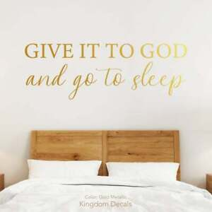 Give It To God And Go To Sleep Wall Decal~ Sign, Master Bedroom Wall Decor