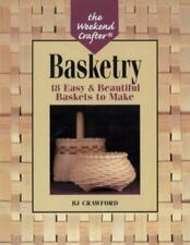 The Weekend Crafter: Basketry: 18 Easy & Beautiful Baskets to Make
