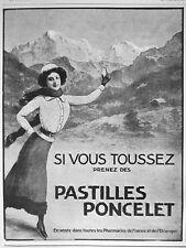PUBLICITÉ DE PRESSE 1911 SI VOUS TOUSSEZ PRENEZ DES PASTILLES PONCELET