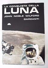 La conquista della Luna J. Nobile Wilford 32 illustrazioni Garzanti spazio 1° ED
