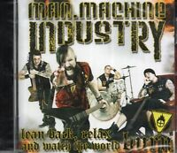 Man Machine Industry - Lean Back Relax And Watch The World Burn (2012 CD) New