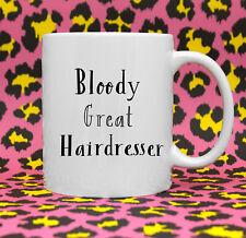 Bloody Great Hairdresser Coffee Mug Hairdresser Gift Hairdresser Thank You Mug