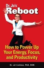 Reboot : How to Power up Your Energy, Focus, and Productivity by Jo Lichten...