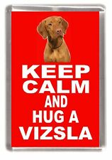 "Hungarian Vizsla Dog Fridge Magnet ""KEEP CALM AND HUG A VIZSLA"" by Starprint"