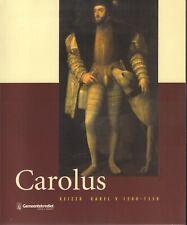 CAROLUS (KEIZER KAREL V 1500-1558 - Hugo Soly  en Johan van de Wiele