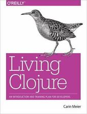 Living Clojure: An Introduction and Training Plan for Developers (Paperback or S