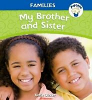 Popcorn: Families: My Brother and Sister by Dicker, Katie (Paperback book, 2014)