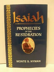 Isaiah Prophecies of the Restoration by Monte S. Nyman-  LDS, HARDCOVER BOOKS