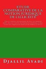 Etude Comparative de la Notion Juridique de L'illicéité : Dans les Relations...