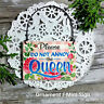 Mini Sign / Ornament Size Do not Annoy the QUEEN Office Cubicle Work USA New Pkg