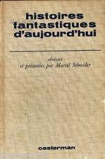 Livre d'occasion - Histoires fantastiques d'aujourd'hui / Schneider Marcel