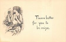 """c1906 Valentines Day Artist Postcard """"T'were Better For You To Be Mine"""""""