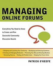 Managing Online Forums: Everything You Need to Know to Create and Run -ExLibrary