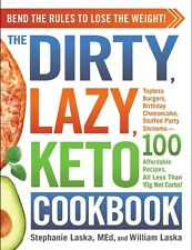 The DIRTY, LAZY, KETO Cookbook: Bend the Rules to Lose the Weight!  by Stephanie