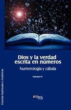 Dios y La Verdad Escrita En Numeros. Numerologia y Cabala (Paperback or Softback