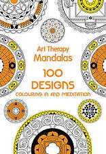 Art Therapy: Mandalas: 100 Designs for Colouring in and Meditation by Jacqui...