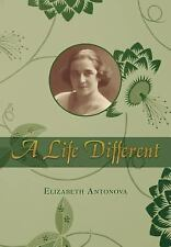 A Life Different: By Elizabeth Antonova