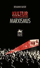 Kulturmarxismus Benjamin Kaiser