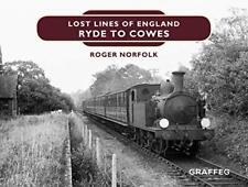 Lost Lignes D'Angleterre : Ryde Pour Cowes Par Roger Norfolk,Neuf Livre,Libre &