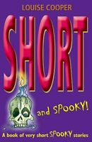 Short and Spooky!: A Book of Very Short Spooky Stories,Louise Cooper