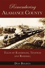 Remembering Alamance County: Tales of Railroads, Textiles and Baseball (American