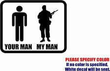 "Vinyl Decal Sticker - Military Your Man My Man Army Car Truck Bumper JDM Fun 10"""