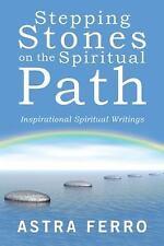 Stepping Stones on the Spiritual Path: Inspirational Spiritual Writings (Hardbac