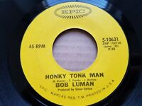 "BOB LUMAN - Honky Tonk Man / I Ain't Built That Way 1970 ROCKABILLY 7"" (NM) Epic"
