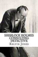 Sherlock Holmes Consulting Detective by Kelvin Jones (2015, Paperback)