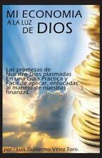 Mi Econom�a a la Luz de Dios by Luis Guillermo V�lez Toro (2013, Hardcover)
