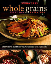 Whole Grains Every Day, Every Way, Very Good Condition Book, Sass, Lorna, ISBN 0
