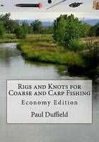 Rigs and Knots for Coarse and Carp Fishing : Economy Edition, Paperback by Du...