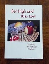 Grady Mathews BET HIGH and KISS LOW inscribed 2001
