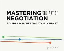 Mastering the Art of Negotiation: Seven Guides for Creating your Journey, de Heu
