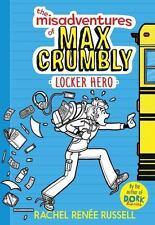The Misadventures of Max Crumbly: Locker Hero 1 by Rachel Renée Russell...